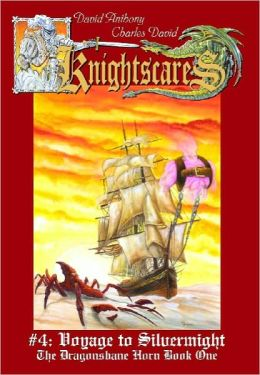 Voyage to Silvermight (Knightscares: The Dragonsbane Horn Trilogy #1)