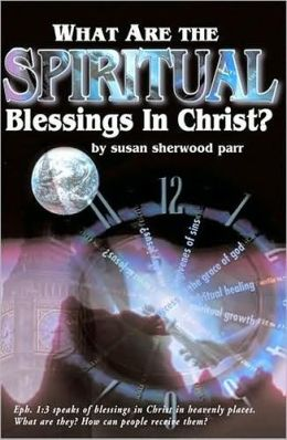 What are the Spiritual Blessings in Christ?