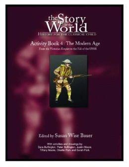 The Story of the World Activity Book Four: The Modern Age
