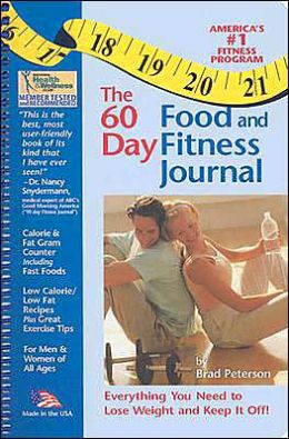 The 60 Day Food and Fitness Program & Journal: Everything you Need to Lose Weight and Keep it off!