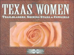 Texas Women: Trailblazers, Shining Stars & Cowgirls
