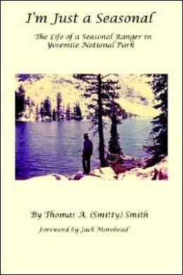 I'm Just a Seasonal: The Life of a Seasonal Ranger at Yosemite National Park