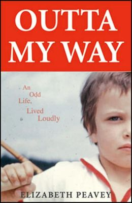 Outta My Way: An Odd Life, Lived Loudly
