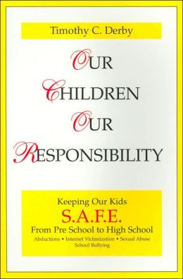 Our Children Our Responsibility: Keeping Our Kids Safe