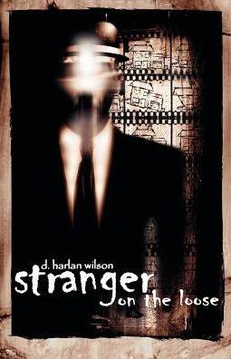 Stranger On The Loose