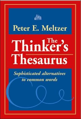 Thinker's Thesaurus: Sophisticated Alternatives to Common Words