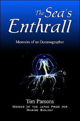 Sea's Enthrall: Memoirs of an Oceanographer