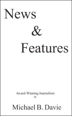 News & Features, Volume 1: Award-winning Journalism