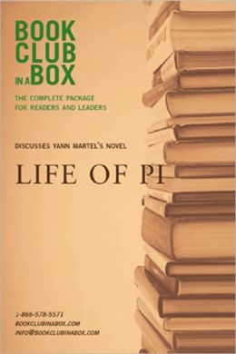 The Bookclub-in-a-box Discussion Guide to Life of Pi, the novel by Yann Martel