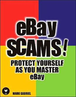 eBay Scams: Protect Yourself as You Master eBay