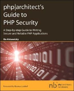 PHP Architect's Guide to PHP Security