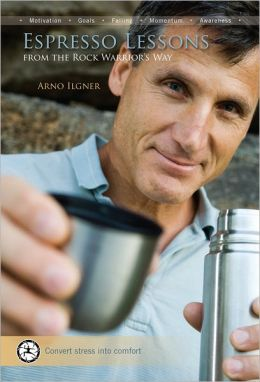 Espresso Lessons: From The Rock Warrior's Way