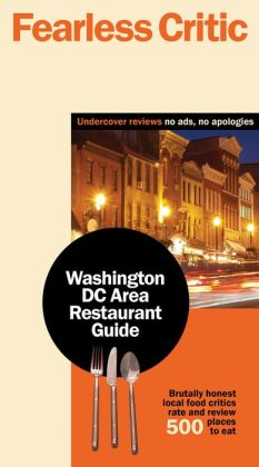 Fearless Critic Washington DC Area Restaurant Guide