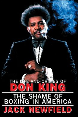 The Life and Crimes of Don King: The Shame of Boxing in America