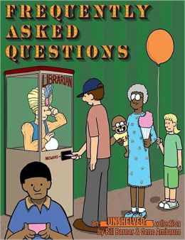 Unshelved, Volume 6: Frequently Asked Questions