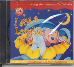 I Am a Lovable Me! Sleepy Time Messages for Children