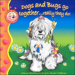 Dogs and Bugs Go Together ... Really They Do!