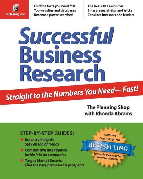 Successful Business Research: Straight to the Numbers You Need--Fast!
