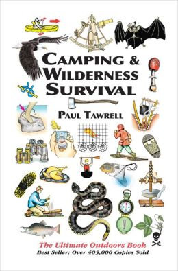 Camping and Wilderness Survival: The Ultimate Outdoors Book