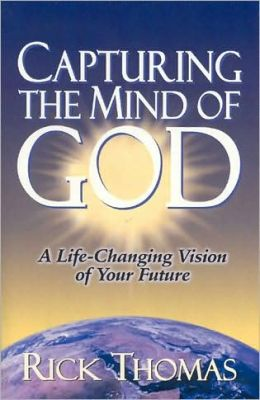Capturing the Mind of God: A Life-Changing Vision of Your Future