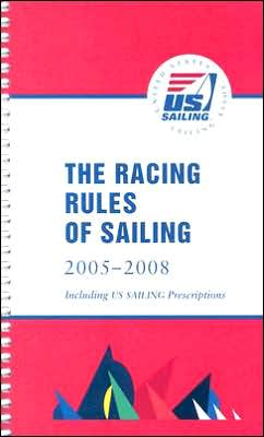 Racing Rules of Sailing 2005-2008: Including US Sailing Prescriptions