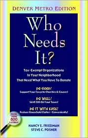 Who Needs It?: Tax-Exempt Organizations in Your Neighborhood That Need What You Have to Donate