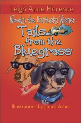 Woody the Kentucky Wiener: Tails from the Bluegrass