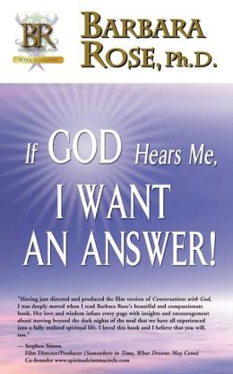 If God Hears Me, I Want An Answer!