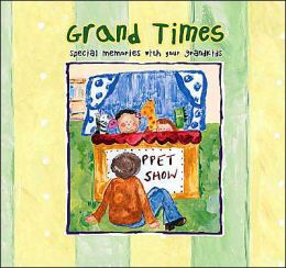 Grand Times: Special Memories with Your Grandkids
