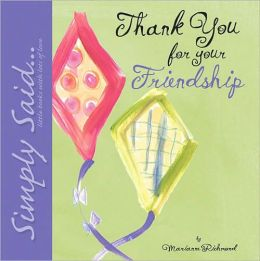 Thank You for Your Friendship: Simply Said...Little Books with Lots of Love