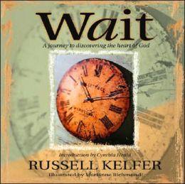 Wait: God's Encouragement for Uncertain Times
