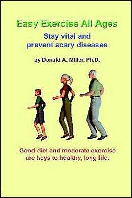Easy Exercise All Ages: Stay Vital And Prevent Scary Diseases