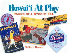 Hawai'i at Play: Images of a Bygone Era
