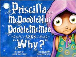 Priscilla McDoodleNut Doodle McMae Asks Why?
