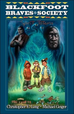 Blackfoot Braves Society Book 1: Spirit Totems