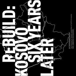 Rebuild: Kosovo 6 Years Later