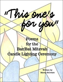 This One S For You Poems For The Bar Bat Mitzvah Candle