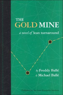 Gold Mine: A Novel of Lean Turnaround