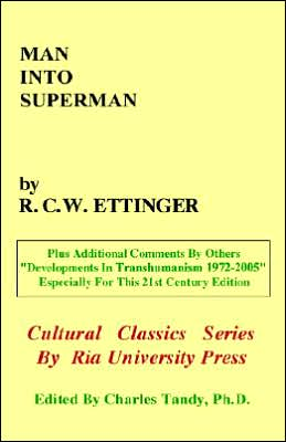 Man into Superman: The Startling Potential of Human Evolution And How To Be Part of It