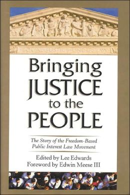 Bringing Justice to the People: The Story of the Freedom-Based Public Interest Law Movement