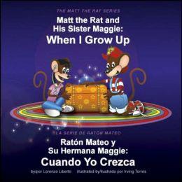 Matt the Rat and His Sister Maggie (Raton Mateo y Su Hermana Maggie): When I Grow Up (Cuando Yo Crezca)