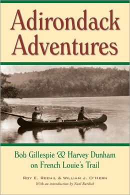 Adirondack Adventures: Bob Gillespie and Harvey Dunham on French Louie's Trail