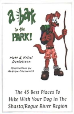 Bark in the Park: The 45 Best Places to Hike with Your Dog in the Shasta/Rogue River Region