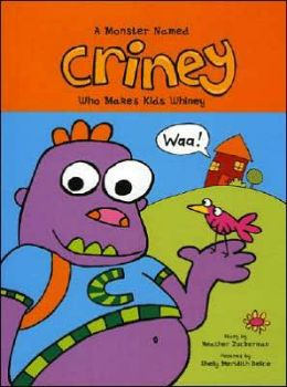 A Monster Named Criney Who Makes Kids Whiney