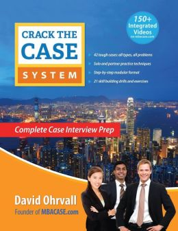Crack the Case System: Complete Case Interview Prep