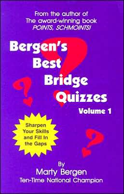 Bergen's Best Bridge Quizzes: Volume 1