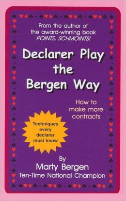 Declarer Play the Bergen Way: How to Make More Contracts