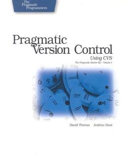 Pragmatic Version Control: With CVS