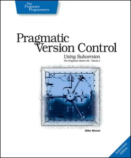 Pragmatic Version Control Using Subversion
