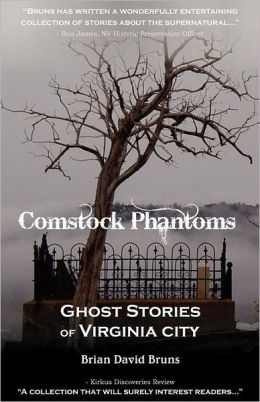 Comstock Phantoms: True Ghost Stories of Virginia City